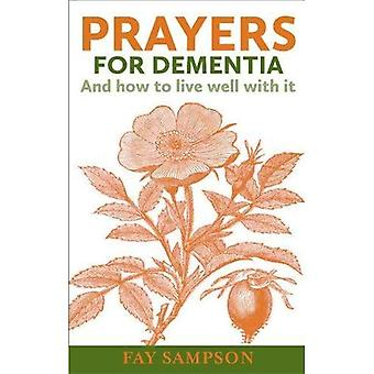 Prayers for Dementia: And how to live well with it