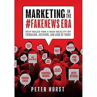 Marketing en la Era #Fakenews: nuevas reglas para una nueva realidad de tribalismo, el activismo y la pérdida de confianza