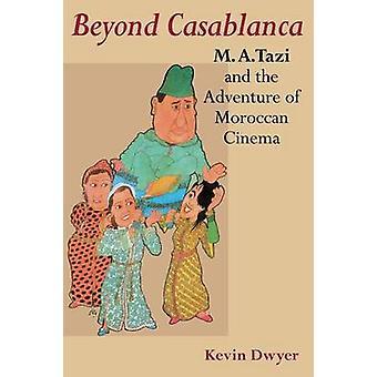 Ud over Casablanca M.A. Tazi og eventyr af marokkansk film ved Tazi & M. A.