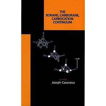 The Borane Carborane Carbocation Continuum by Casanova & Joseph