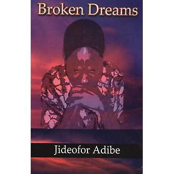 Sonhos desfeitos por Adibe & Jideofor Patrick