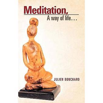 Meditasjon en livsstil... av Bouchard & Julien