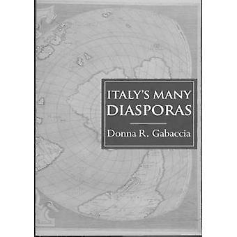 Italie nombreuses Diasporas par Gabaccia & Donna R.