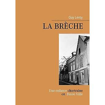 La Brche by Leroy & Guy
