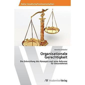 Organisationale Gerechtigkeit par Schlacher Veronika