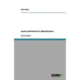 Justiz und Polizei im Absolutismus by Riggler & Martin