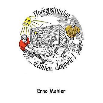 Hockeystunden zhlen doppelt af Mahler & Erno