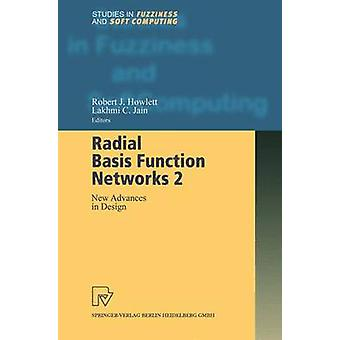 Radial Basis funktion nät 2 nya framsteg inom Design av Howlett & Robert J.