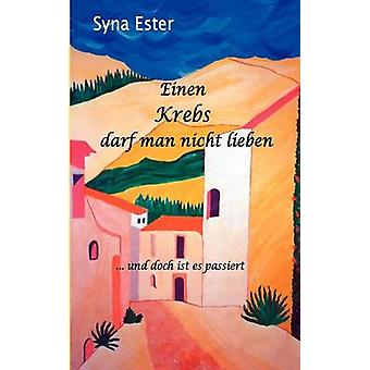 Einen Krebs Darf Mann Nicht Lieben von Ester & Syna
