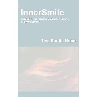 InnerSmile by Huber & Tina Sunita