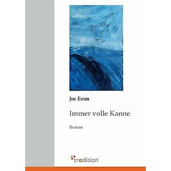 Immer Volle Kanne by Emm & Joe