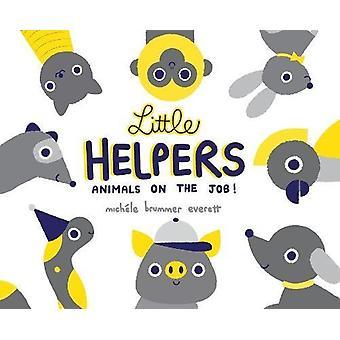 Little Helpers - Animals on the Job! by Michele Brummer Everett - 9780