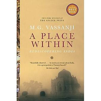 A Place Within - Rediscovering India by M G Vassanji - 9780385661799 B