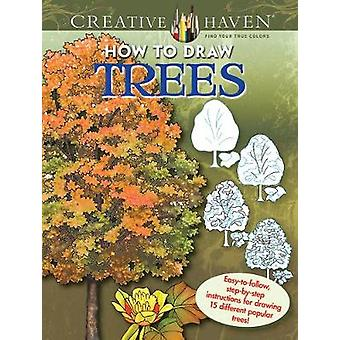 Creative Haven How to Draw Trees - Easy-to-Follow - Step-by-Step Instr