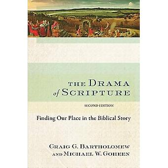 The Drama of Scripture - Finding Our Place in the Biblical Story (2nd)