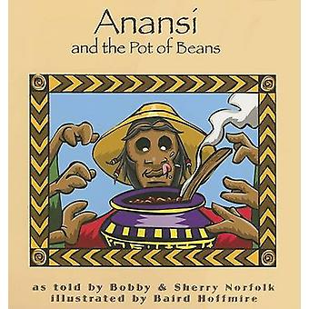 Anansi and the Pot of Beans by Bobby Norfolk - Sherry Norfolk - 97808
