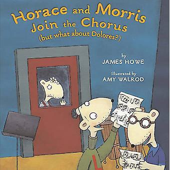 Horace and Morris Join the Chorus - (But What about Dolores?) by James