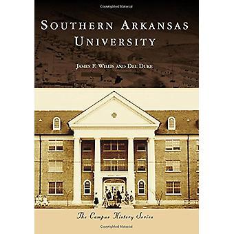 Southern Arkansas University by James F Willis - 9781467126656 Book