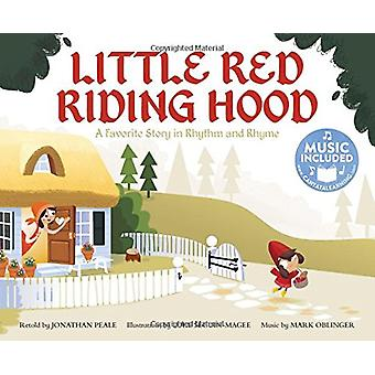 Little Red Riding Hood - A Favorite Story in Rhythm and Rhyme by Jonat