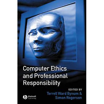Computer Ethics and Professional Responsibility - Introductory Text an