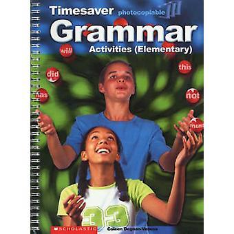 Grammar Activities - Elementary by Coleen Degnan-Veness - 978190070255