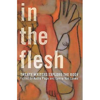 In the Flesh - Twenty Writers Explore the Body by Kathy Page - Lynne L