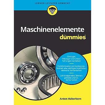 Maschinenelemente fur Dummies by Anton Haberkern - 9783527710515 Book