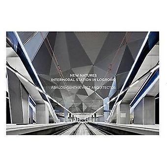 New Natures - Intermodal Station in Logroao - Abalos+senkiewics Arquite