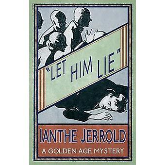Let Him Lie by Jerrold & Ianthe