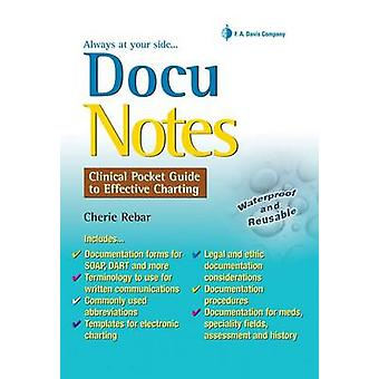 DocuNotes - Clinical Pocket Guide to Effective Charting by Cherie Reba