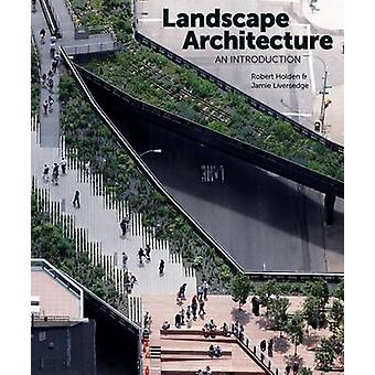 Landschapsarchitectuur-een inleiding door Robert Holden-Jamie Live