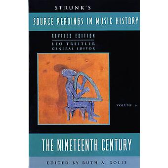 Strunk's Source Readings in Music History - The Nineteenth Century by