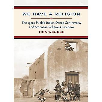 Meillä on uskonto - 1920-luvun Pueblo intialaisen tanssin ristiriitoja ja Ame