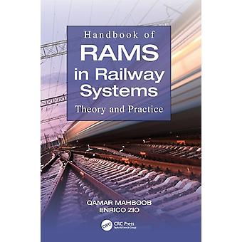 Handbook of RAMS in Railway Systems  Theory and Practice by Mahboob & Qamar