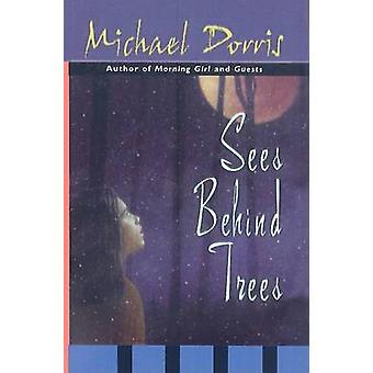 Sees Behind Trees by Michael Dorris - 9780780777392 Book