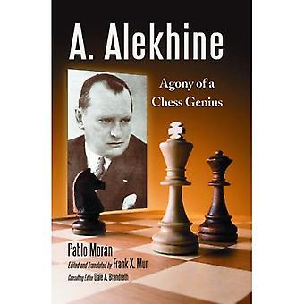 A. Alekhine: Agonia geniuszem szachy