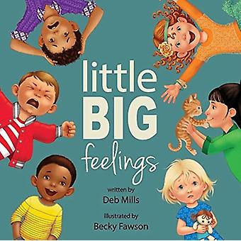 Little Big Feelings by Deb Mills & Illustrated by Becky Fawson