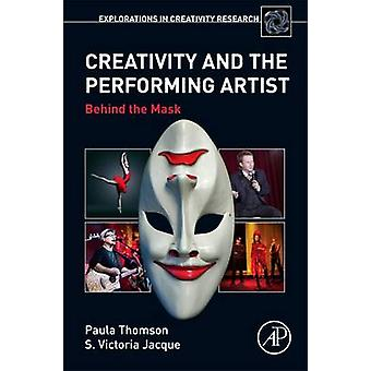 Creativity and the Performing Artist by Thomson & Paula Department of Kinesiology & California State University & Northridge & CA & USAJaque & Victoria S. Department of Kinesiology & California State University & Northridge & CA & USA