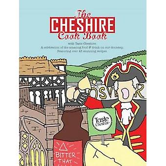 The Cheshire Cook Book A Celebration of the Amazing Food  Drink on Our Doorstep by Eddison & Kate