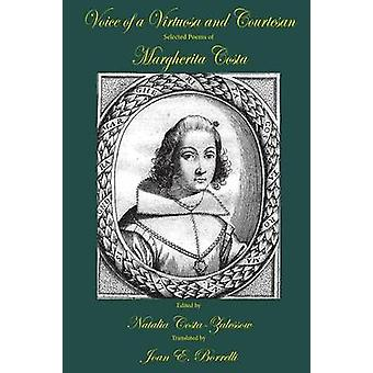 Voice of a Virtuosa and Courtesan  Selected Poems of Margherita Costa by CostaZalessow & Natalia