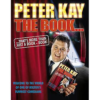 The Book That's More Than Just a Book - Book by Peter Kay - 978144473