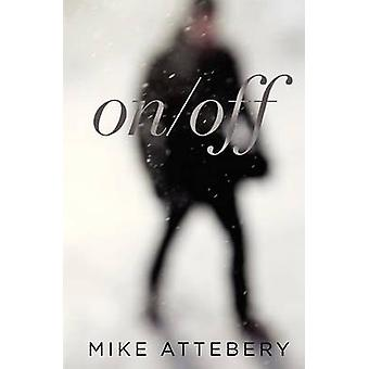 OnOff  A Jekyll and Hyde Story by Attebery & Mike