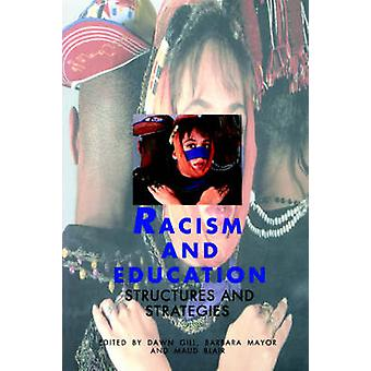 Racism and Education Structures and Strategies by Gill & Dawn