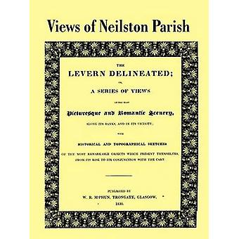 Views of Neilston Parish The Levern Delineated by Taylor & Charles