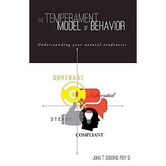 The Temperament Model of Behavior Understanding Your Natural Tendencies by Cocoris & John T.