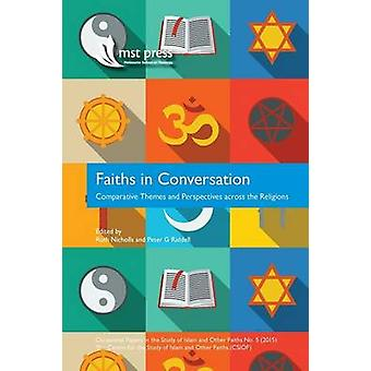 Faiths in Conversation Comparative Themes and Perspectives across the Religions by Nicholls & Ruth