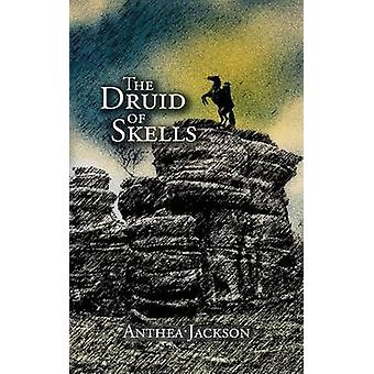 The Druid of Skells by Jackson & Anthea