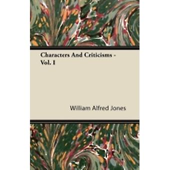 Characters And Criticisms  Vol. I by Jones & William Alfred