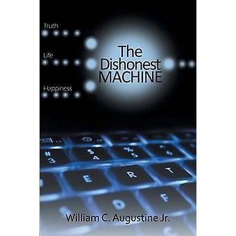 The Dishonest Machine by Augustine Jr. & William C.