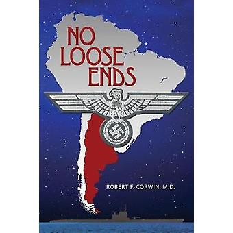 No Loose Ends by M.D. & Robert F. Corwin